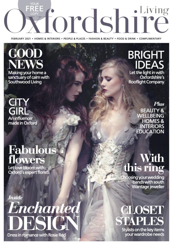 Living Oxfordshire Magazine - February 2021 issue