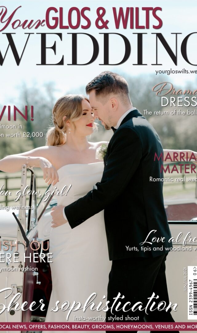 Your Glos & Wilts Wedding June/July 2021 Issue
