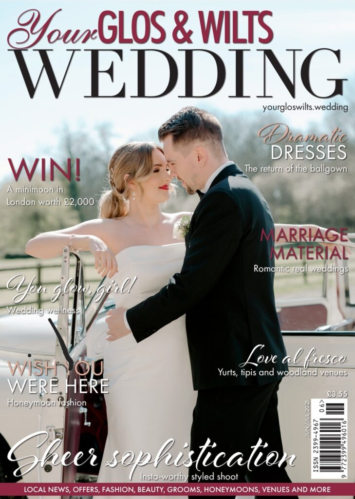 Your Glos & Wilts Wedding Magazine, June/July 2021 Issue