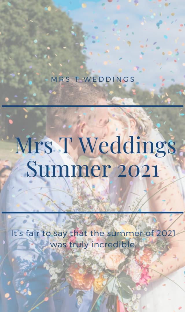 Mrs T Weddings Summer 2021